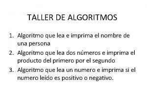 TALLER DE ALGORITMOS 1 Algoritmo que lea e
