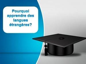 Pourquoi apprendre des langues trangres Raisons dapprendre une