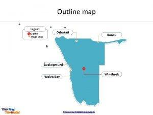 Outline map Legend Capital Major cities Oshakati Rundu