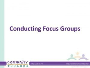 Conducting Focus Groups What is a focus group