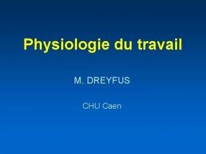 Physiologie du travail M DREYFUS CHU Caen Quelques