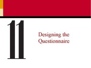 Designing the Questionnaire What is a Questionnaire A