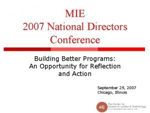 MIE 2007 National Directors Conference Building Better Programs