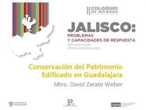 Conservacin del Patrimonio Edificado en Guadalajara Mtro David