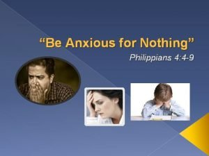 Be Anxious for Nothing Philippians 4 4 9