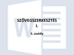 SZVEGSZERKESZTS I 5 osztly In f 5 orm