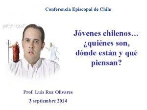 Conferencia Episcopal de Chile Jvenes chilenos quines son