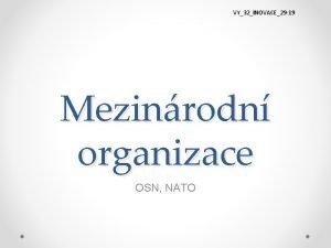 VY32INOVACE29 19 Mezinrodn organizace OSN NATO Mezinrodn vztahy