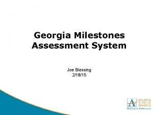 Georgia Milestones Assessment System Joe Blessing 21815 DRAFT