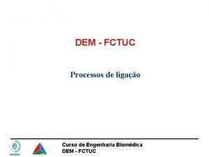 DEM FCTUC Processos de ligao Curso de Engenharia
