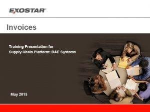 Invoices Training Presentation for Supply Chain Platform BAE