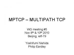 MPTCP MULTIPATH TCP WG meeting 5 Nov 8