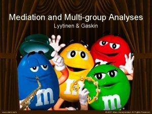 Mediation and Multigroup Analyses Lyytinen Gaskin Mediation In