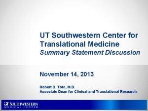 UT Southwestern Center for Translational Medicine Summary Statement