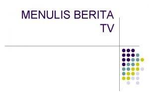 MENULIS BERITA TV MENULIS BERITA TV News is