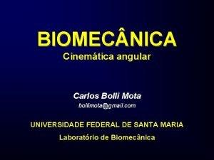 BIOMEC NICA Cinemtica angular Carlos Bolli Mota bollimotagmail
