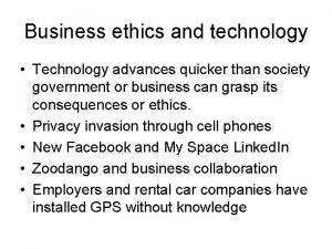 Business ethics and technology Technology advances quicker than