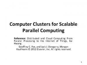 Computer Clusters for Scalable Parallel Computing Reference Distributed