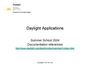 Daylight Applications Summer School 2004 Documentation references http