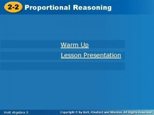 2 2 Proportional Reasoning Warm Up Lesson Presentation