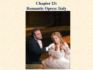 Chapter 23 Romantic Opera Italy Giuseppe Verdi 1813