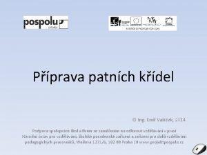 Pprava patnch kdel Ing Emil Vaek 2014 Podpora