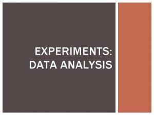 EXPERIMENTS DATA ANALYSIS MEASUREMENT SCALES NOMINAL SCALES Use