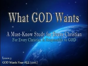 Lesson 3 GOD Wants Your ALL cont GOD