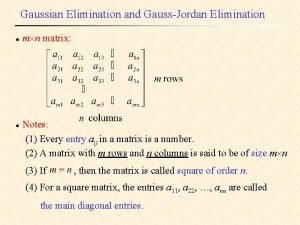 Gaussian Elimination and GaussJordan Elimination n n matrix