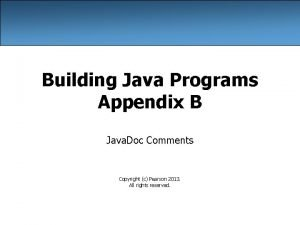 Building Java Programs Appendix B Java Doc Comments