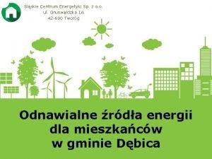 lskie Centrum Energetyki Sp z o o ul