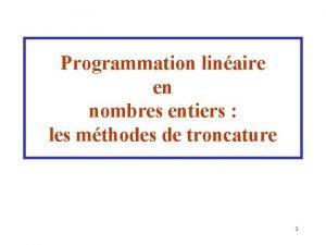 Programmation linaire en nombres entiers les mthodes de