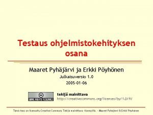 Testaus ohjelmistokehityksen osana Maaret Pyhjrvi ja Erkki Pyhnen