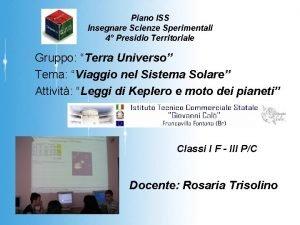 Piano ISS Insegnare Scienze Sperimentali 4 Presidio Territoriale