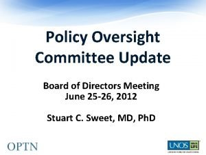 Policy Oversight Committee Update Board of Directors Meeting