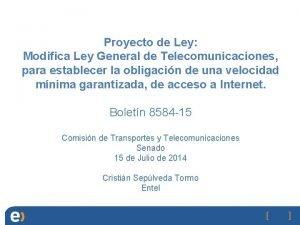 Proyecto de Ley Modifica Ley General de Telecomunicaciones