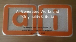 AIGenerated Works and Originality Criteria Ourmy research Forthcoming