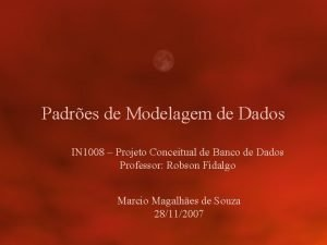 Padres de Modelagem de Dados IN 1008 Projeto