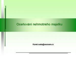 Oceovn nehmotnho majetku Karel cadaseznam cz Oceovn nehmotnho