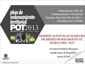 Articulacin Plan de Ordenamiento Territorial Decreto Distrital 364