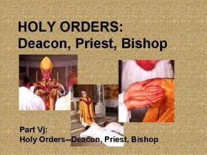 HOLY ORDERS Deacon Priest Bishop Part Vj Holy