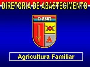 Agricultura Familiar AGRICULTURA FAMILIAR LEGISLAO SOBRE O ASSUNTO