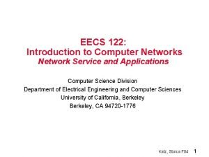 EECS 122 Introduction to Computer Networks Network Service