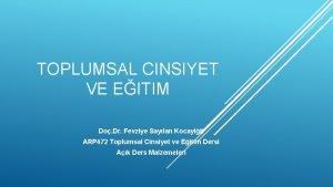 TOPLUMSAL CINSIYET VE EITIM Do Dr Fevziye Saylan