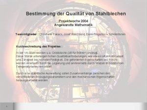 Bestimmung der Qualitt von Stahlblechen Projektwoche 2004 Angewandte