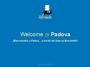 Welcome Padova Bienvenidos a Padua a bordo del