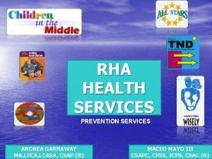 RHA HEALTH SERVICES PREVENTION SERVICES ANDREA GARRAWAY MA