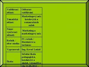 Vzdlvac oblast Odborn vzdlvn Tematick oblast Marketingov mix