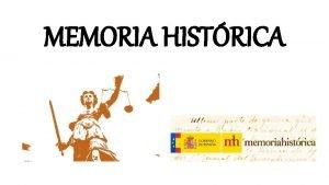MEMORIA HISTRICA NDICE Introduccin Franco Ley de la