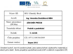 Ing Veronika Dostlkov MBA ZKONK PRCE Podnik a
